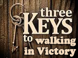 3 Keys to Walking in Victory